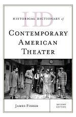 Historical Dictionary of Contemporary American Theater