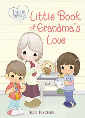 Precious Moments Little Book of Grandma s Love