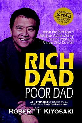 Rich Dad Poor Dad   What the Rich Teach Their Kids About Money