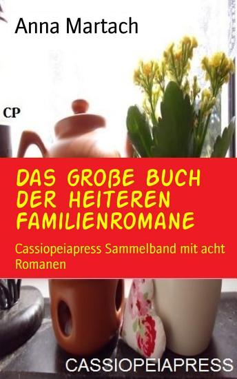 Das gro  e Buch der heiteren Familienromane PDF