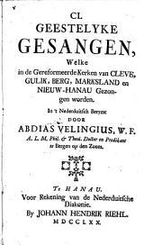 CL geestlyke gesangen, welke in de Gereformeerde Kerken van Cleve, Gulik, Berg, Marksland en Nieuw-Hanau gezongen worden