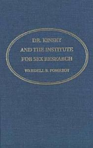 Dr. Kinsey and the Institute for Sex Research