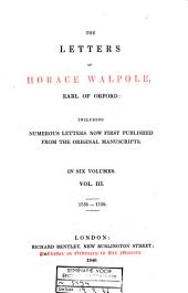 The Letters of Horace Walpole, Earl of Orford: Including Numerous Letters Now First Published from the Original Manuscripts, Volume 3