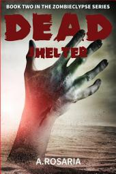 Dead Shelter: Book Two in the Zombiclypse Series