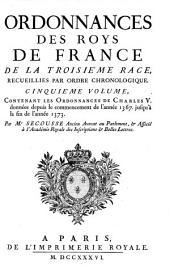 Ordonnances des roys de France de la troisième race: Ordonnances de Charles v. données depuis le commencement de l'année 1367. jusqu'à la fin de l'année 1373. 1736