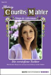 Hedwig Courths-Mahler - Folge 154: Die verstoßene Tochter
