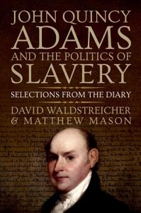 John Quincy Adams and the Politics of Slavery Book