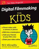 Digital Filmmaking For Kids For Dummies PDF