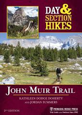 Day and Section Hikes: John Muir Trail: Edition 2