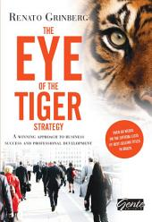 The eye of the tiger strategy: A winning approach to business success and professional development