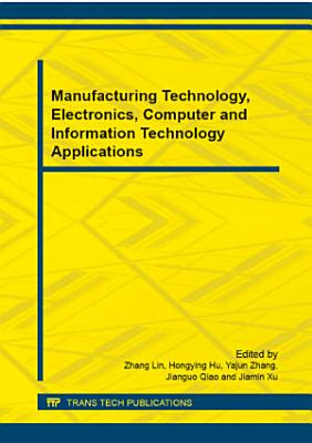 Manufacturing Technology, Electronics, Computer and Information Technology Applications