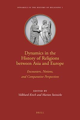 Dynamics in the History of Religions Between Asia and Europe PDF