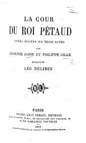 La cour du Roi Pétaud: opéra bouffe en trois actes