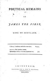 Poetical Remains of James the First, King of Scotland