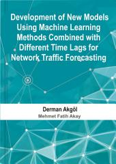 Development of New Models Using Machine Learning Methods Combined with Different Time Lags for Network Traffic Forecasting