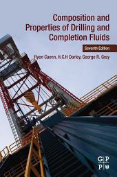 Composition and Properties of Drilling and Completion Fluids: Edition 7
