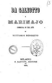 Da galeotto a marinajo commedia in tre atti di Vittorio Bersezio