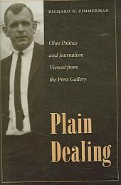 Plain Dealing: Ohio Politics and Journalism Viewed from the Press Gallery