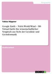 Google Earth – NASA World Wind – MS Virtual Earth: Ein wissenschaftlicher Vergleich aus Sicht der Geodäsie und Geoinformatik