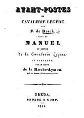 Avant-postes de cavalerie légère ... Suivi du manuel du service de la cavalerie légère en campagne par le comte de la Roche-Aymon