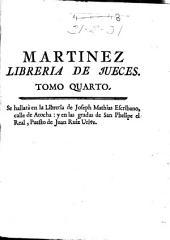 Libreria de Jueces utilisima y universal ...: tomo primero [-octavo]..., Volumen 4
