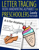 Letter Tracing Book Handwriting Alphabet for Preschoolers Lovely Ice-Cream