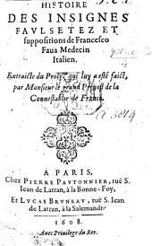 Histoire des insignes faulsetez et suppositions de F. F. ... Extraicte du procez qui luy a esté faict par Monsieur le Grand Prevout de la Connestablie de France