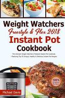 Weight Watchers Freestyle & Flex Instant Pot Cookbook 2018