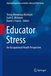 Educator Stress: An Occupational Health Perspective