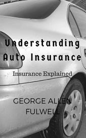 Understanding Auto Insurance: Insurance Explained