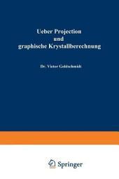 Ueber Projection und graphische Krystallberechnung