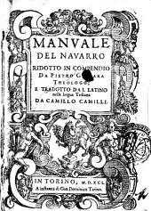 Manuale del Nauarro ridotto in compendio da Pietro Giuuarra thelogo; e tradotto dal latino nella lingua toscana da Camillo Camilli