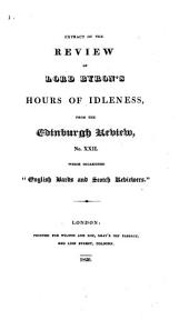 "Extract of the Review of Lord Byron's Hours of Idleness, from Edinburgh Review, No. XXII., which Occasioned ""English Bards and Scotch Reviewers""."