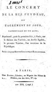 Le concert de la Rue Feydeau, ou, L'agrément du jour: vaudeville en un acte