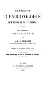 Éléments d'embryologie de l'homme et des vertébrés: Volume1