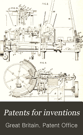 Patents for Inventions: Abridgments of specifications