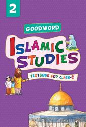 Goodword Islamic Studies: Textbook for Class-2 (Goodword)