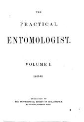 The Practical Entomologist: Volumes 1-2