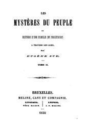 Les mystères du peuple, ou histoire d'une famille de prolétaires à travers les âges: Volume2