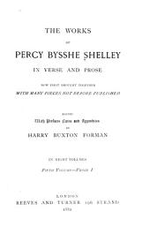 The Works of Percy Bysshe Shelley in Verse and Prose, Now First Brought Together with Many Pieces Not Before Published: Volume 5