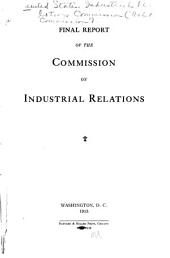 Final Report of the Commission on Industrial Relations: Volume 1