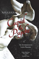 Apuleius  Cupid and Psyche  An Intermediate Latin Reader  Latin Text with Running Vocabulary and Commentary PDF