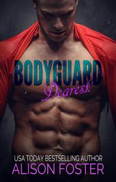 Bodyguard Dearest (Hot and Dangerous, #1)