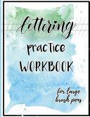 Lettering Practice Workbook for Large Pens