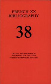 French Twentieth Bibliography: Critical and Biographical Reference for French Literature Since 1885, Issue 38