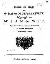 't Leven en bedrijf van mr. Jan van Oldenbarnevelt, nagevolght van mr. Jan de Wit; beyde pensionarissen van Hollandt en Westvrieslandt. Als vogels van eenderley veeren: Volume 1