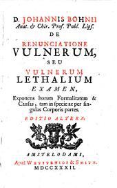 De renunciatione vulnerum, seu vulnerum lethalium examen etc: Volume 1