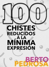 100 Chistes reducidos a la mínima expresión