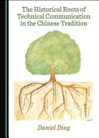 The Historical Roots of Technical Communication in the Chinese Tradition PDF