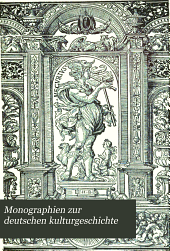 Monographien zur deutschen kulturgeschichte: Band 2;Band 5;Band 9